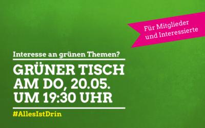 Interesse an grünen Themen? Grüner Tisch am Do, 20.05. um 19:30 Uhr #allesistdrin