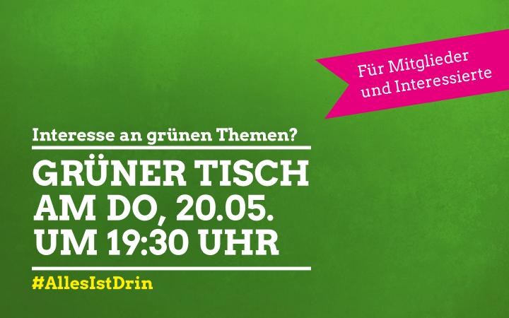 Veranstaltungshinweis: Grüner Tisch am 20.05.2021