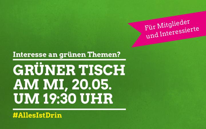 Interesse an grünen Themen? Grüner Tisch am Mi, 20.05. um 19:30 Uhr #allesistdrin